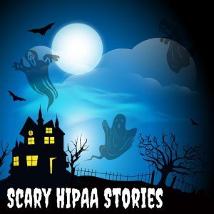 Scary HIPAA Stories